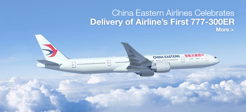 China Eastern Airlines Celebrates Delivery of Airline's First 777-300ER